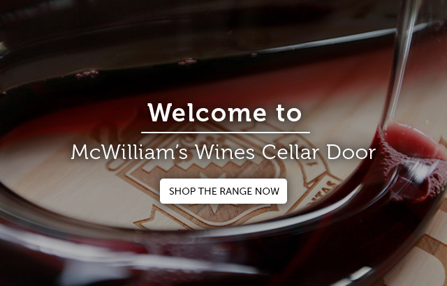 Click to shop our wines at McWilliam's Cellar Door